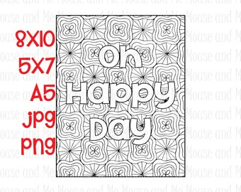 Oh Happy Day, 'Inspirational Quote' Digital Stamp, Adult Colouring Page