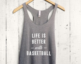 Life is Better with Basketball Tank Top, Women Basketball Shirt, Basketball Workout Tank, Basketball Mom Shirt, Basketball Practice Tank Top