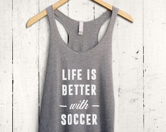 Womens Soccer Shirt - funny soccer quote shirt, womens soccer tank, soccer fan shirt, soccer mom shirt, womens soccer gifts, soccer mom top