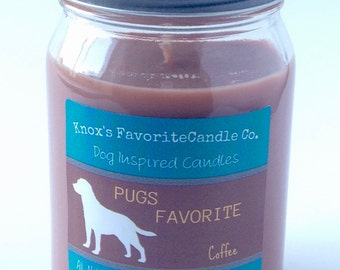 Scented Candle, Coffee Soy Candle, Dog Lover Gift, Gift for Her, Gift for Him, Dog Candle, Pugs Favorite Soy Candle 16oz Mason Jar candle