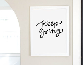 Keep Going Inspirational Quote Digital Download Instant Art Printable