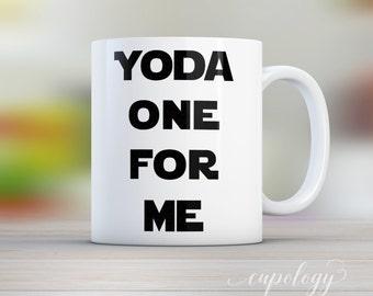 Yoda Mug, Yoda One For Me Mug, Husband Gift, Gift for Him, Boyfriend Gift, Girlfriend Gift, Gift for Her, Star Wars Mug, Funny Coffee Mug