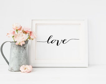 "PRINTABLE Art ""LOVE"" Print, Horizontal and Vertical Wedding Sign Inspirational Quotes Poster, Calligraphy Love Typography Wall Art Download"