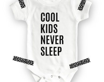 Funny Baby Onesie - Cool Kids Never Sleep - Baby Gift Idea - Baby Shower Idea -Baby Girl-Baby Boy-Baby Clothing-Baby Onesie-Baby shower gift