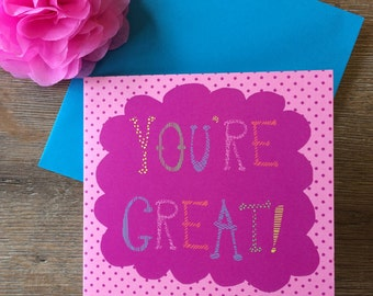 You're Great! original art card, greeting card, loved one, pink, blue, multicoloured