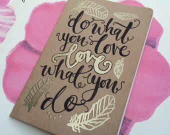Hand Lettered Pocket Notebook - Do What You Love, Love What You Do Quote - Ruled Moleskine Journal