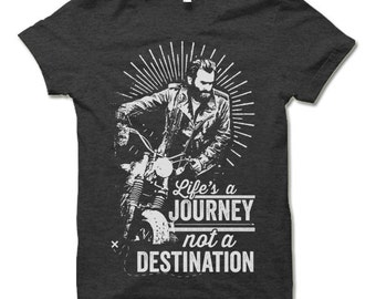 Biker T Shirt. Life is a Journey Not a Destination Shirt. Travel Bike Motorcycle T-Shirt. Biker Gift.