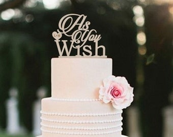 As You Wish Cake Topper Princess Bride Inspired Wedding Cake Topper Rustic   Cake Topper  Personalized  Wood Cake Topper