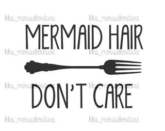 Mermaid Hair Don't Care Printable iron on Transfer-Instant Download- Disney