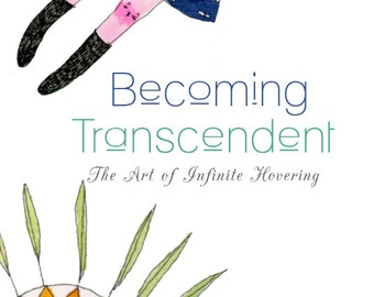 Zine: Becoming Transcendent - The Art of Infinite Hovering