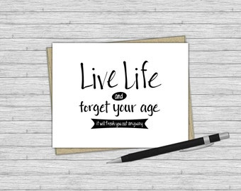 Printable Card, Funny Birthday Card, Live Life and Forget Your Age, Birthday Card, Lettering, Birthday, Greeting Card, Instant Download
