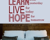 Inspirational Vinyl Wall Decal Words Quote,Learn from Yesterday Live For Today Hope For Tomorrow, Dorm Decor, Teen Bedroom Wall Decals, Cute