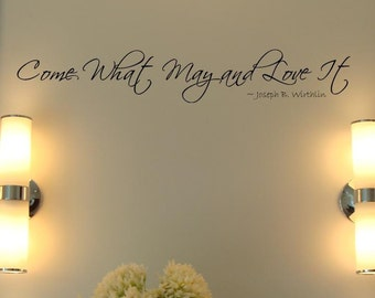 Come What May and Love It quote by Joseph B. Wirthlin vinyl lettering wall decoration sticker