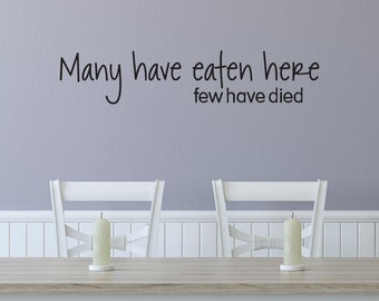 Wall Quote Decal Many Have Eaten Here Funny And True Kitchen Cheeky Wall Art Decor Vinyl Decal
