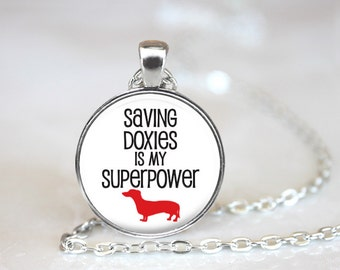 Saving Doxies is my Superpower Changeable Magnetic Pendant Necklace and Paw Print Organza Bag