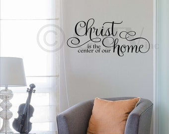 Christ Is The Center Of Our Home vinyl lettering wall art sayings home decor sticker decal 12.5 tall x 28 long