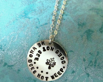 He Who Does Not Weep Does Not See - Victor Hugo - Les Mis  - Hand Stamped Necklace or Keychain