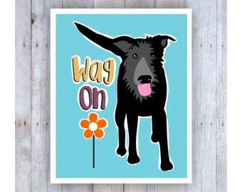 Black Dog, Wag On, Dog Art Print, Dog Decor,  Funny Dog, Girls Bedroom Decor, Girls Bedroom Art, Dorm Room Art, Hippie Art, Teen Bedroom
