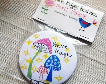 You're Magic Mushroom Pocket Mirror.