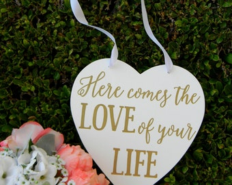 Here Comes The Love Of Your Life Sign Rustic Wood White Gold Wedding Sign Flower Girl Sign Ring Bearer Sign Shabby Chic Gold Glam Wedding