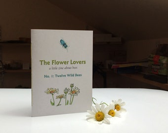 The Flower Lovers, a zine about wild bees. Save the bees zine. Natural history zine about pollinators & how to save them. Gardening gift.