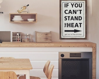 If You Can't Stand the Heat, Get Out of the Kitchen Sign| Distressed Sign | Kitchen Sign | Kitchen Decor| Wall Art | Quote