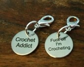 Crochet Stitch Marker Single Addict Fuck off I'm Crocheting Snag Free WIP Progress Place Keeper Yarn Lovers Last Minute Gift Snarky Yarnista