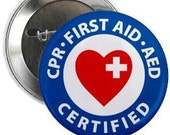 CPR First Aid AED Certified Heroes Pinback Button Badge (Choose Size)