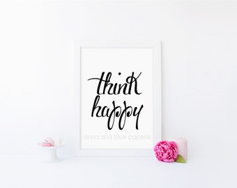 INSTANT PRINTABLE - Think Happy - Inspiring 8 x 10 inch Art Print by anna and blue paperie