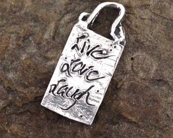 Sterling Silver Live Love Laugh Charm  - Be True on Back - 1 Be True Pendant - AC9