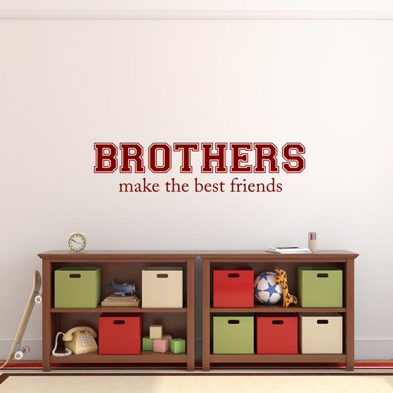 brothers make the best friends wall decal vinyl lettering wall words decal boys bedroom decor brothers