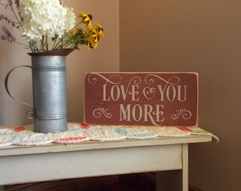 READY TO SHIP Love You More Distressed Wood Sign
