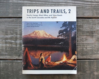 Vintage 1970 Trips & Trails, 2: South Cascades and Mt Rainier Hiking Book / Hiking Trail Guide Book / Camping Book