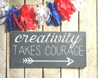 Creativity Takes Courage Sign