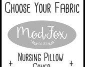 Custom Nursing Pillow Cover - Choose Your Fabric Nursing Pillow Case - Custom Boppy - Pillow Cover - Custom Baby Bedding-Custom Crib Bedding