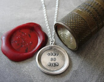 All Or Nothing Wax Seal Necklace - antique wax seal charm jewelry - French motto quote proverb word necklace by RQP Studio