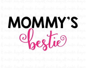 Mommy's Bestie SVG, Mommy is my bestie SVG, Mother's Day SVG, Cricut Svg, Silhouette Files, T- ...