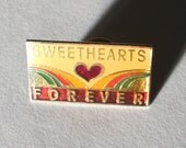 """80's """"Sweethearts Forever"""" Pin"""