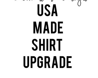 Made in the USA shirt upgrade!