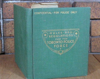 Rules and Regulations for The Toronto Police Force by Brig. Gen DC Draper - HC 1937 Confidential for Police Only