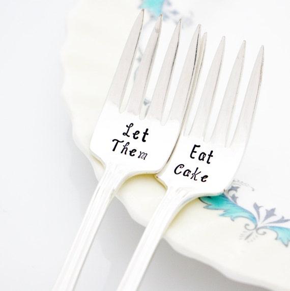 Hand Stamped Forks Let Them Eat Cake Set By