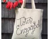 Tote Bag - Totes Engaged - Bridal tote Bridal Shower, Engaged,Engagement gift, bridal tote, wedding planning, tote bag, cotton tote bag