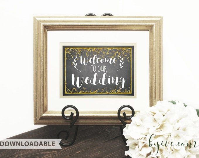 Welcome to our Wedding Sign, chalkboard black, white and gold, Downloadable, Print it yourself.