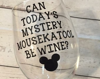 Mystery Mousekatool Wine Glass - Can Todays Mysterymouskatool Be Wine - Disney wine Glass