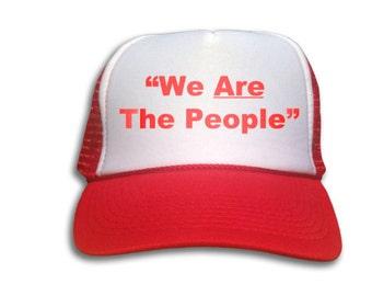 Trucker Cap - We Are The People Trucker Hat - Snapback Mesh Hat - Political, Travis Bickle,