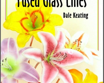 Fused Glass Lilies, PDF E-Book