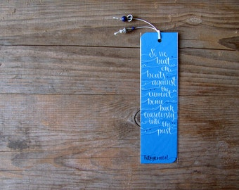 Fitzgerald, The great Gatsby bookmark, sky blue, with handwritten calligraphy - boats against the current current (MADE TO ORDER)