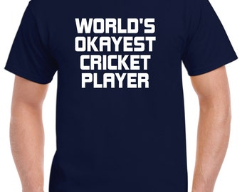 Cricket Shirt-World's Okayest Cricket Player Gift