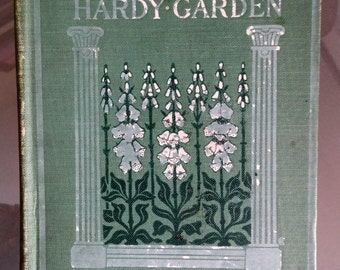 A Woman's Hardy Garden -- Helena Rutherfurd Ely, 1916.  Classic among gardening books, orig.  published 1903. Wonderful illustrated cover