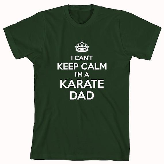 I Can't Keep Calm I'm A Karate Dad Shirt, tae kwon do,martial arts, gift idea for dad, coach - ID: 896